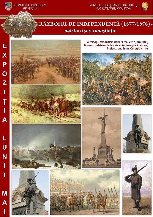 """""""Războiul de Independenţă (1877-1878) – mărturii şi recunoştinţă""""  la Muzeul Judeţean de Istorie şi Arheologie Prahova ."""