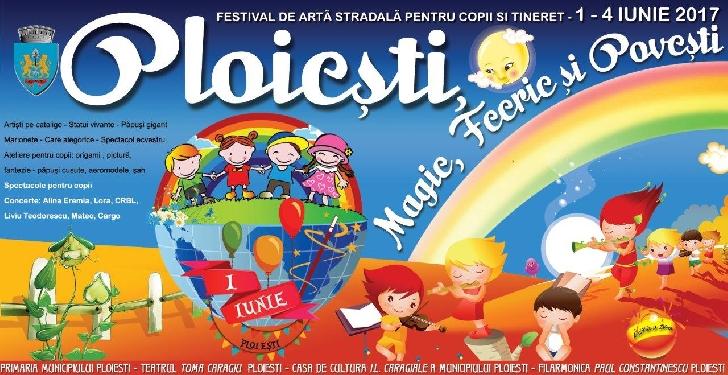"""Incepe o noua editie a Festivalui """" Ploieşti -  Magie, Feerie şi Poveşti"""".Programul evenimentelor ."""