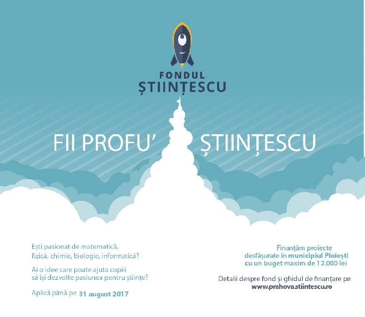 Fundatia Comunitara Prahova ofera 63.500 lei pentru proiectul Ştiinţescu