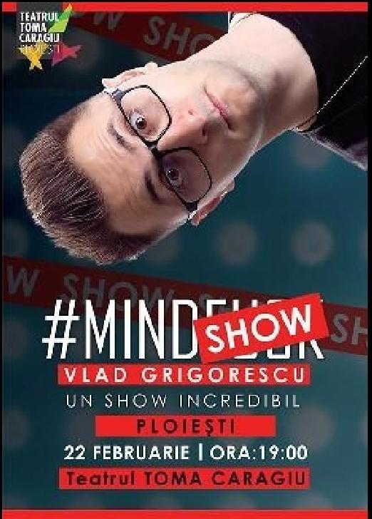 """Mindshow cu Vlad Grigorescu la Teatrul """" Toma Caragiu """" Ploiesti"""