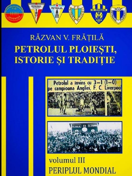 Sâmbătă, 3 martie, Răzvan Fratila distribuie volumul 3 din Petrolul Ploieşti, istorie şi tradiţie