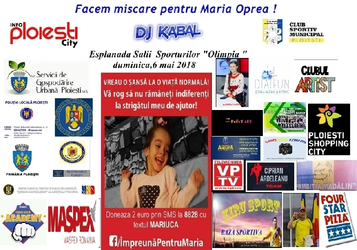 EVENIMENT CARITABIL LA PLOIESTI . Facem miscare pentru  Maria Andrea Oprea.