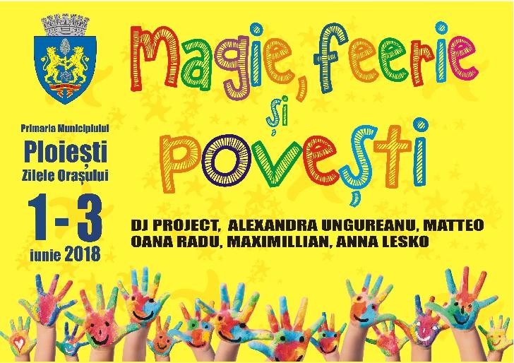 """Program Zilele Ploiestiului 2018.Festival """"Magie, Feerie şi Poveşti"""""""