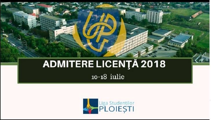 La UPG Ploiesti va incepe sesiunea de vară a admiterii 2018