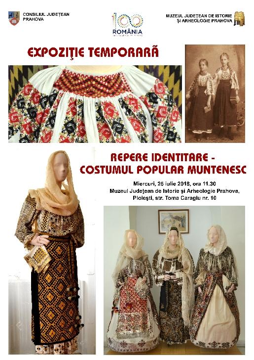 """Expoziţie temporara """"Repere identitare – Costumul popular muntenesc"""" la Muzeul Judeţean de Istorie şi Arheologie Prahova"""