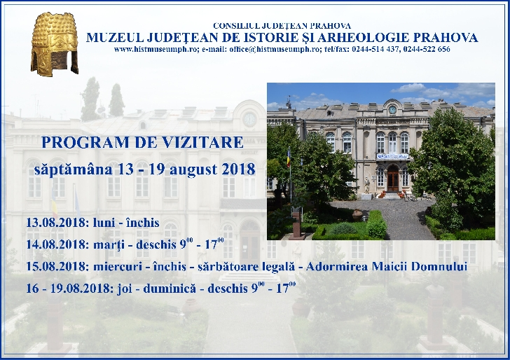 Programul  de vizitare al muzeelor din Prahova in perioada 13-19 august 2018