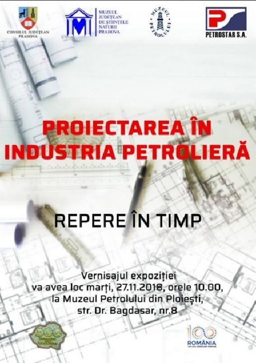 """""""Proiectarea în industria petrolieră – repere în timp"""", la Muzeul Petrolului din  Ploiesti"""