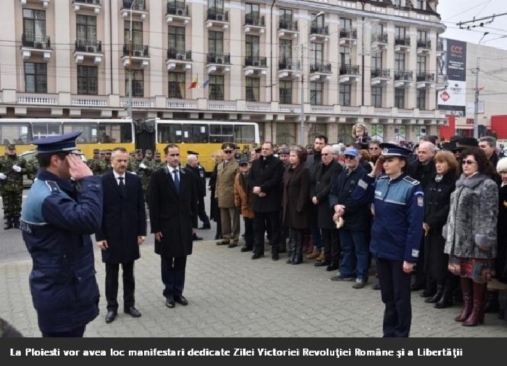 Primăria Municipiului Ploieşti organizează manifestările prilejuite de Ziua Victoriei Revoluţiei Române şi a Libertăţii