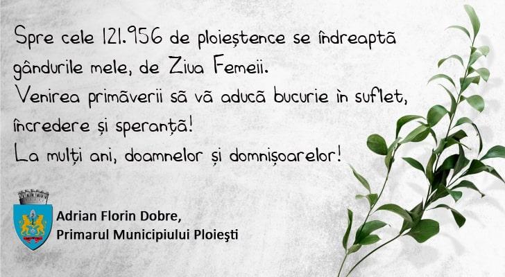 Primarul municipiului Ploieşti, Adrian Dobre, urare de Ziua Femeii