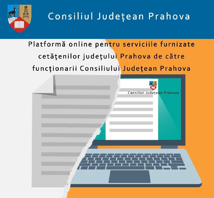 Platformă online pentru serviciile furnizate cetăţenilor judeţului Prahova de către funcţionarii Consiliului Judeţean Prahova