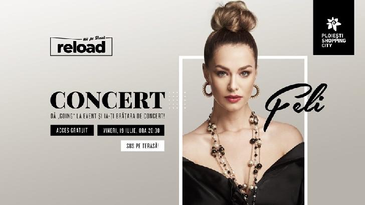 Vinerea aceasta vino să-ţi faci plinul de distracţie la concertul Feli de pe terasa Ploieşti Shopping City
