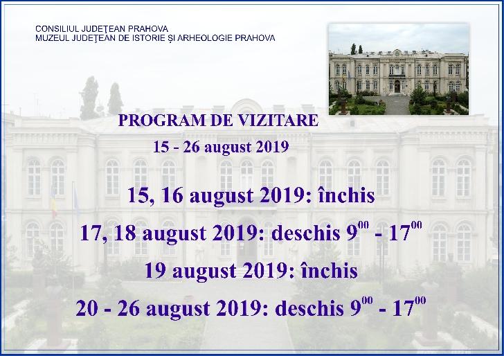 Muzeul Judeţean de Istorie şi Arheologie Prahova,program de vizitare 15-26 august 2019