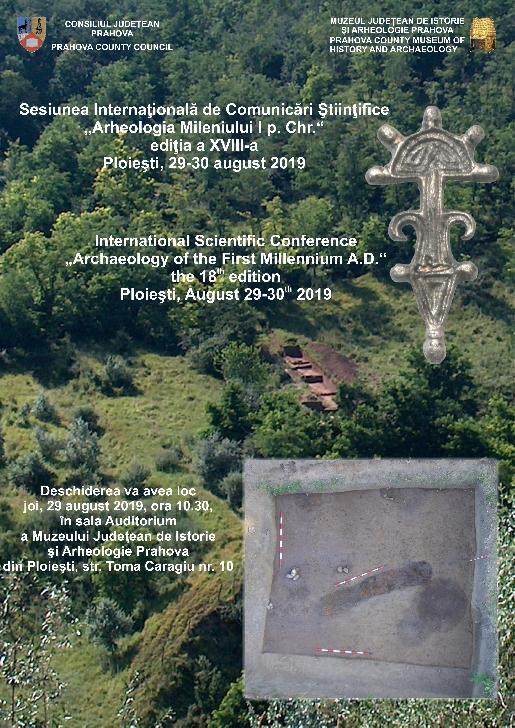 """SESIUNEA INTERNAŢIONALĂ DE COMUNICĂRI ŞTIINŢIFICE  """"ARHEOLOGIA MILENIULUI I P. CHR."""""""