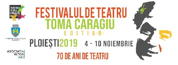 """Incepe cea de-a IX-a ediţie a Festivalului Internaţional de Teatru """"Toma Caragiu.Programul festivalului"""