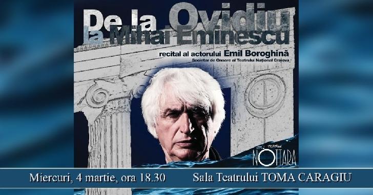 """""""De la Ovidiu la Mihai Eminescu"""", recital al actorului Emil Boroghină la Teatrul"""" Toma Caragiu"""" Ploieşti"""