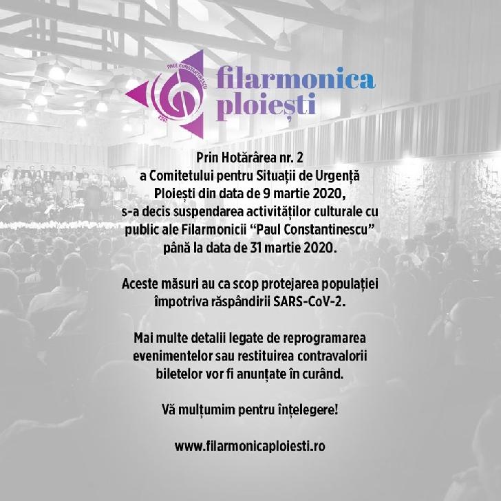 """Pana pe 31 martie 2020 este suspendata activitatea cu publicul la  Filarmonica """" Paul Constantinescu """""""