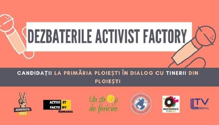 Dezbaterile ACTIVIST FACTORY- candidaţii la Primăria Ploieşti în dialog cu tinerii din Ploieşti