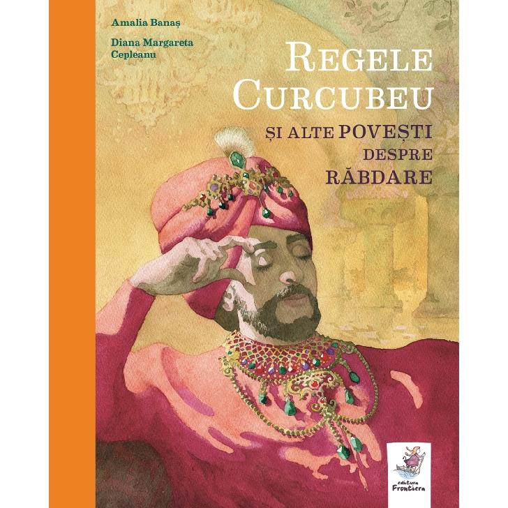 """""""Regele Curcubeu"""" şi alte povestiri despre răbdare"""