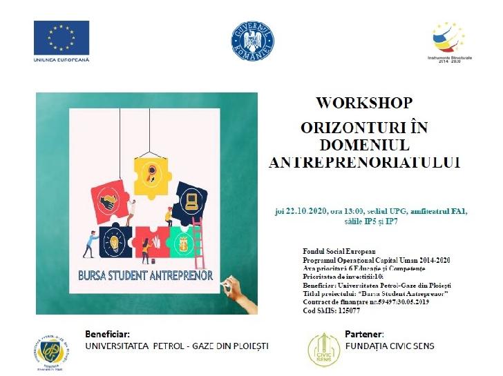"""Universitatea Petrol  Gaze  Ploiesti organizează  workshop-ul """"ORIZONTURI ÎN DOMENIUL ANTREPRENORIATULUI """""""