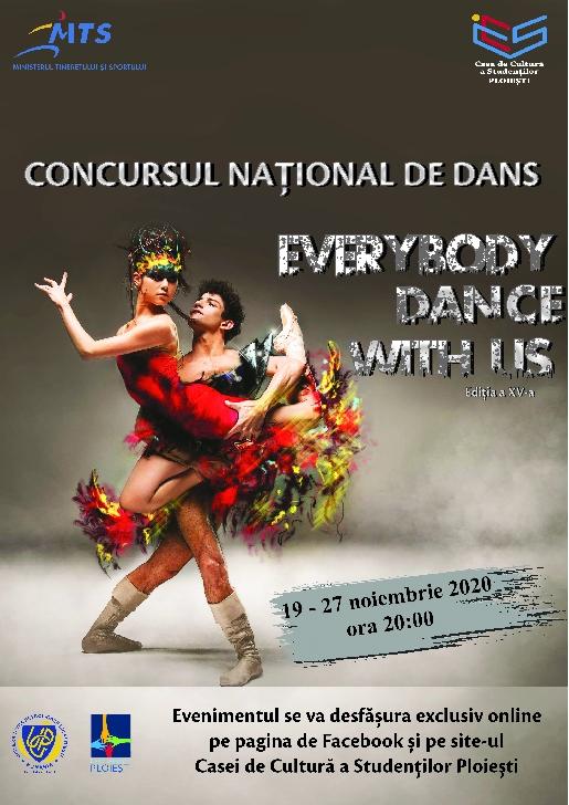 """Casa de Cultură a Studenţilor Ploieşti organizează cea de-a XV-a ediţie a CONCURSULUI NAŢIONAL DE DANS """"EVERYBODY DANCE WITH US"""""""