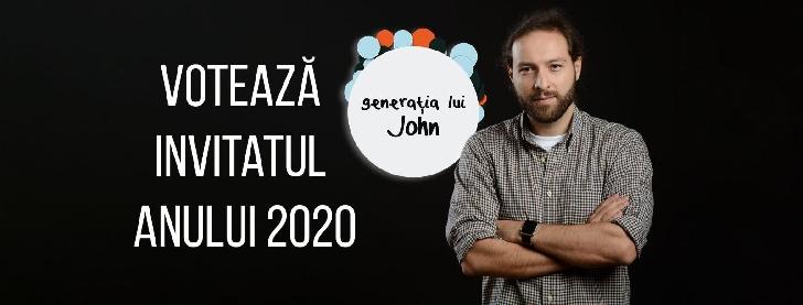 """Fii portavoce pentru tineret! Votează invitatul anului 2020 """"Generaţia lui John"""""""