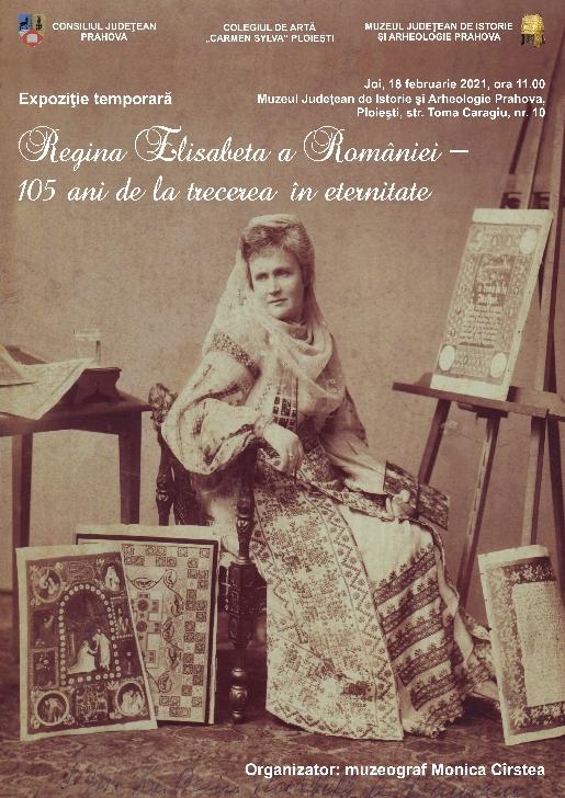 """Muzeul Judeţean de Istorie şi Arheologie Prahova organizeaza expoziţia temporară """"Regina Elisabeta a României – 105 ani de la trecerea în eternitate"""""""