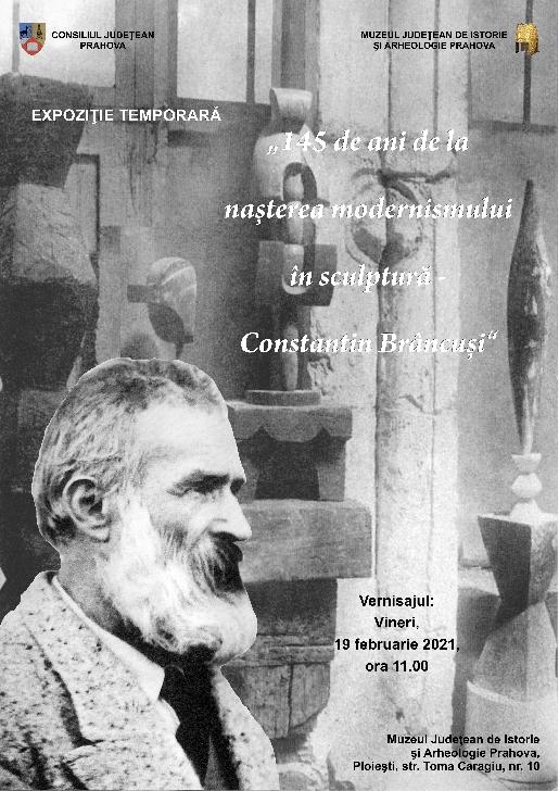 """Expoziţia temporară """"145 de ani de la naşterea modernismului în sculptură – Constantin Brâncuşi"""""""