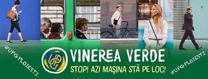 """UPG Ploiesti a lansat campania """"Vinerea verde"""""""