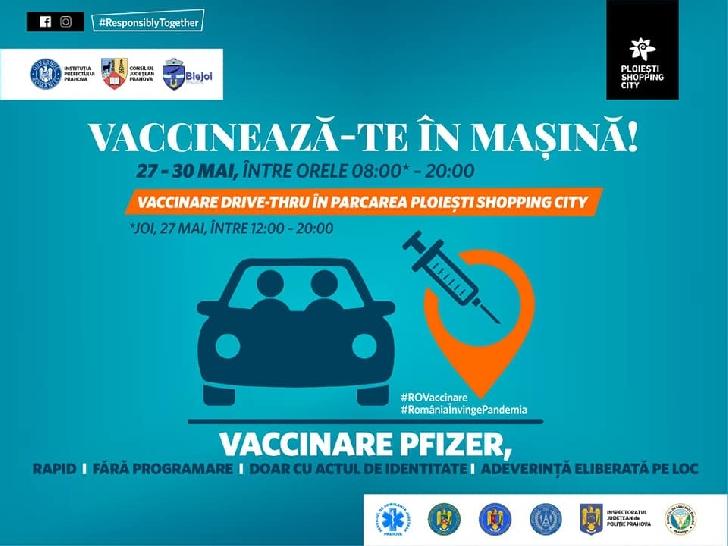 Mesajul prefectului judeţului Prahova, la deschiderea centrului de vaccinare de tip drive-thru din parcarea Ploieşti Shopping City