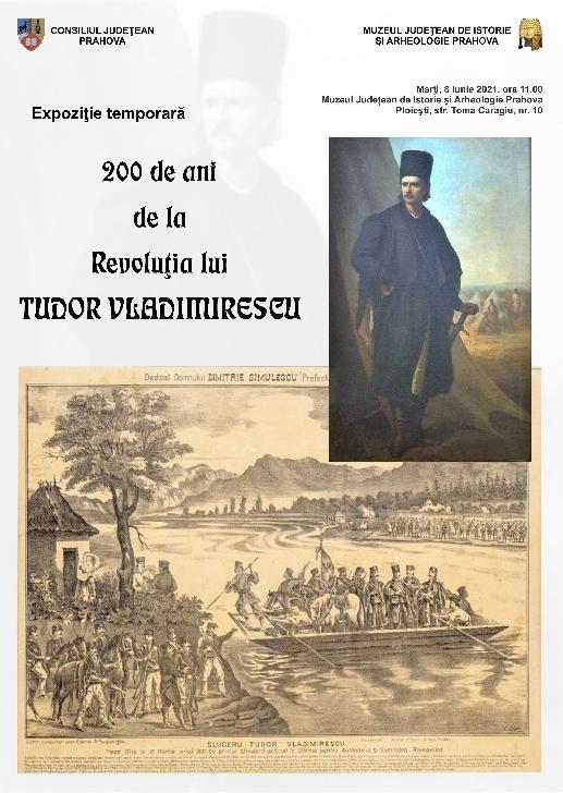 """""""200 de ani de la Revoluţia lui Tudor Vladimirescu"""". Expoziţie temporară la Muzeul Judeţean de Istorie şi Arheologie Prahova"""
