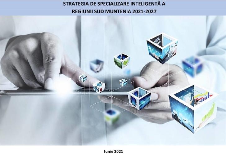 Strategia de Specializare Inteligentă a regiunii Sud - Muntenia 2021-2027, aprobată de Consiliul pentru Dezvoltare Regională Sud - Muntenia