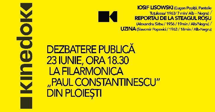 """""""Uzina 1 Mai Ploieşti, în documentarele epocii""""- proiecţie de film documentar şi dezbatere la Filarmonica """"Paul Constantinescu"""""""