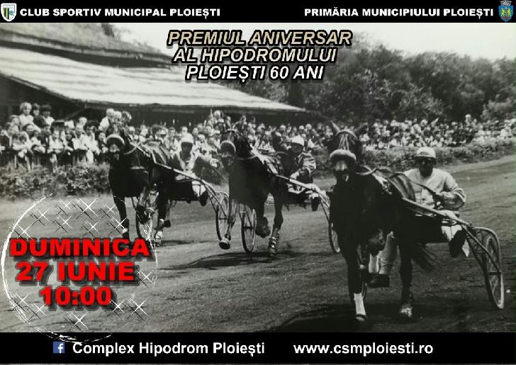 """ZI DE GALĂ PENTRU HIPISMUL ROMÂNESC: DUMINICĂ ESTE PREMIUL ANIVERSAR AL HIPODROMULUI PLOIEŞTI """"60 ANI"""""""