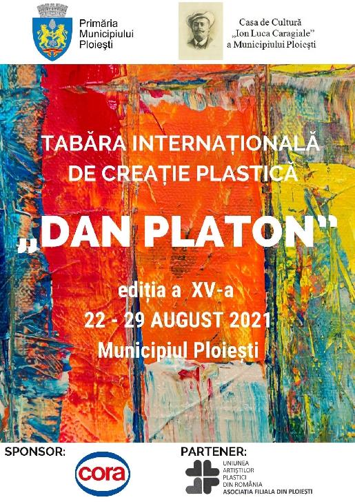 """Tabăra Internaţională de Creaţie Plastică """"Dan Platon"""" ediţia a XV-a, 22 – 29 august 2021, Ploieşti"""