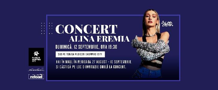 Câştigă o invitaţie dublă la concertul Alina Eremia de la Ploiesti Shopping City
