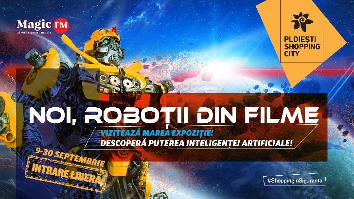 Cei mai îndrăgiţi roboţi din filme vin la Ploieşti Shopping City, în cadrul unei expoziţii inedite