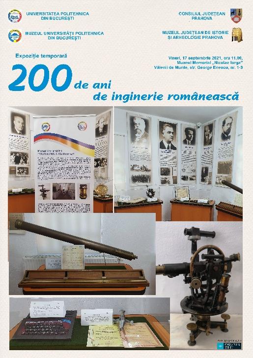 """Expoziţia temporară """"200 DE ANI DE INGINERIE ROMÂNEASCĂ"""" la Muzeul Memorial """"Nicolae Iorga"""" Vălenii de Munte"""