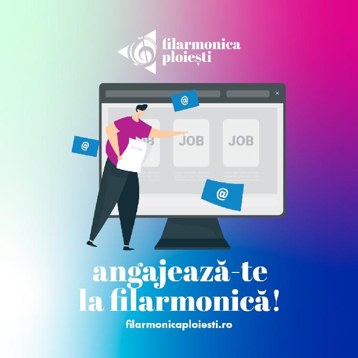 """Filarmonica"""" Paul Constantinescu"""" Ploieşti face angajari. Vezi aici posturile vacante"""