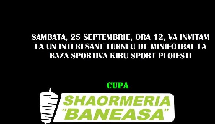 """Prima ediţie a turneului de minifotbal Cupa """"Shaorma Băneasa"""" se va desfăşura sâmbătă, la Ploieşti"""