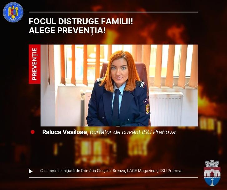 "Primaria Breaza, ISU Prahova si Lace Magazine au lansat Campania ""Focul distruge familii, Alege Prevenţia!"""
